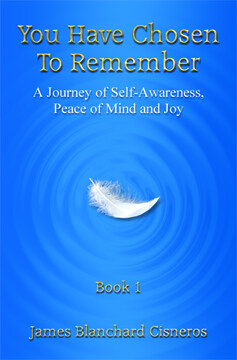 Great Spiritual Self-Help Book - You Have Chosen to Remember: A Journey of Self-Awareness, Peace of Mind and Joy