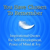 You Have Chosen to Remember - Inspirational Quotes for Self-Development, Peace of Mind & Joy