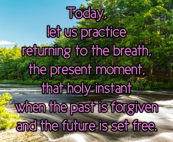 Today, Return to the Present Moment - Inspirational Quote